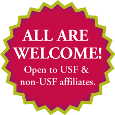 All are welcome! Open to USF and non-USF affiliates.
