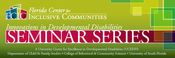 Innovations in Developmental Disabilities Seminar Series